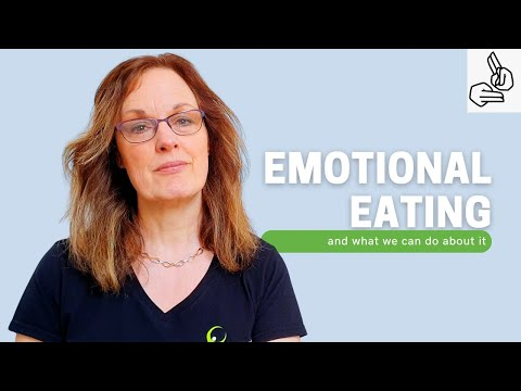 Emotional eating and why we do it (BSL)