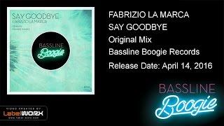 Fabrizio La Marca   Say Goodbye (Original Mix)