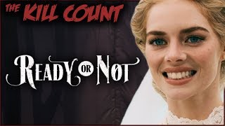 Ready or Not (2019) KILL COUNT