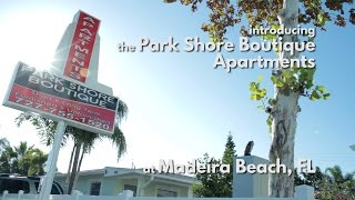 160 145th Ave. Madeira Beach, FL - Park Shore Boutique Apartments