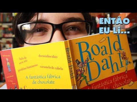 Então eu li... A Fantástica Fábrica de Chocolate de Roald Dahl | Jotapluftz