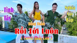 Rồi Tới Luôn – Nal | Cover | Parody Thái Lan Siêu Dễ Thương! Hồng Thắm & Nghĩa Cùi Bắp Sơn Tình MTP