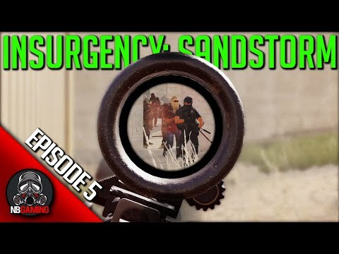 Insurgency: Sandstorm - Funny Moments and Highlights - Episode 5