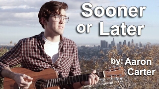 Sooner Or Later // Aaron Carter (Cover) ~ Trevor Douglas
