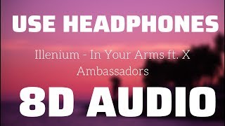 Illenium   In Your Arms Ft. X Ambassadors (8D USE HEADPHONES)🎧