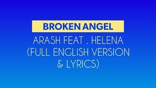 Arash - Broken Angel ( Feat.Helena) ( Full English version lyrics )