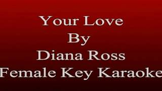 Diana Ross - Your Love (Female Key Karaoke)