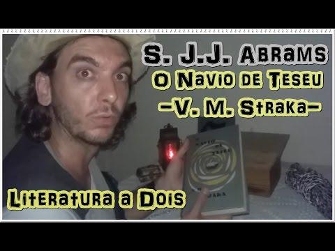 S. J.J.  Abrams - O Navio de Teseu (Unpacking e Mistério)