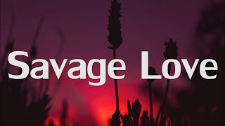 Jason Derulo - Savage Love (Lyrics) ft. Jawsh 685 - YouTube