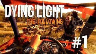 Dying Light : The Following | Max in cautarea antidotului | Episodul 1