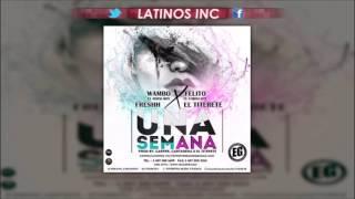 Una Semana Remix Wambo El Mafiaboy Ft Felito El Caballote Freshh y El Titerete Original2016
