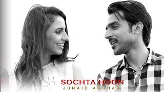 Sochta Hoon  Junaid Asghar