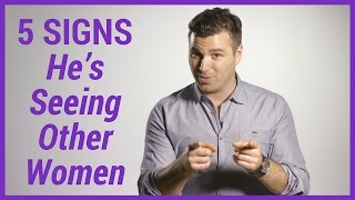 5 Signs He's Seeing Other Women