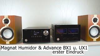 Magnat Humidor & Advance BX1 und UX1 - erster Eindruck