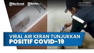 Heboh Satpam Tunjukkan Air Keran Positif Covid-19 setelah Dicek Pakai Alat Rapid Test