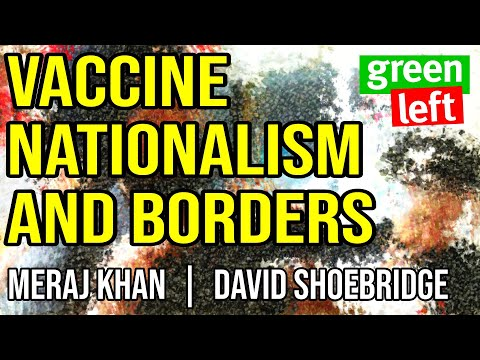 Vaccine Nationalism and Borders | Green Left Show 12