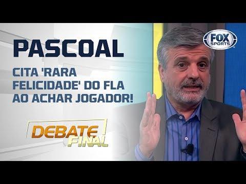 PASCOAL CITA 'RARA FELICIDADE' DO FLA AO ACHAR JOGADOR!