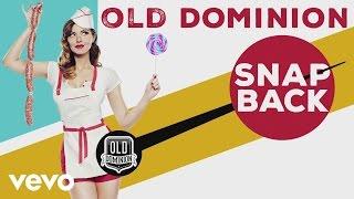 Old Dominion   Snapback (Audio)