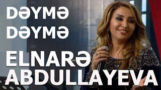 Elnare Abdullayeva Mugam Deyme Deyme  Canli Ifa 2018