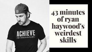 43 minutes of ryan haywood's weirdest skills | achievement hunter