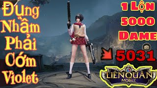 Liên Quân   Team Bạn Đụng Nhầm Phải Cớm - Bug Dame Cho Violet - 1 Lộn Hơn 5000 Dame Chết Luôn ???