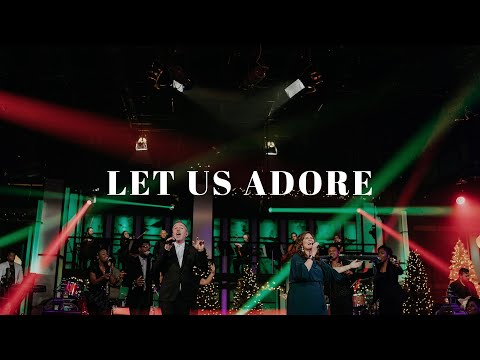 Let Us Adore - Youtube Live Worship