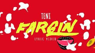 TENI   FARGIN OFFICIAL LYRICS VIDEO