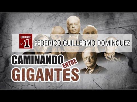 FEDERICO GUILLERMO DOMINGUEZ - Caminando entre Gigantes #1 - Guido Aguila Grados