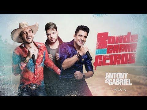 Bonde Dos Cachaceiros - Antony e Gabriel