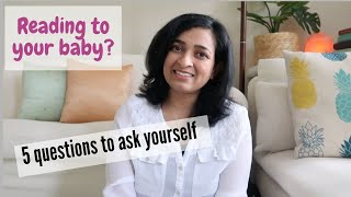 Reading to your baby or toddler? 5 questions to ask yourself