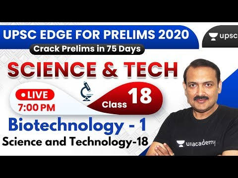 UPSC EDGE for Prelims 2020 | Biotechnology - 1 | Science & Technology - 18 by Sandeep Sir