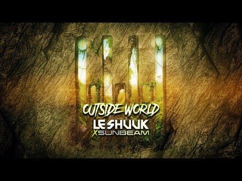 Le Shuuk x Sunbeam - Outside World