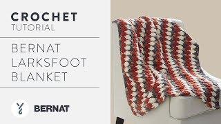 Crochet The Bernat Larksfoot Crochet Blanket