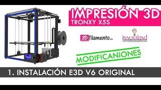 Tronxy X5S |1. Instalación E3D V6 original | Mejoras 3D|