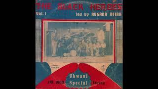 Rogana Ottah & His Black Heroes - Ukwani Special (1977 FULL ALBUM)
