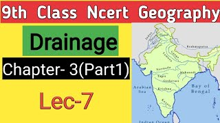 9th Ncert Grography||Ch3-Part1 ||Lec -7||Drainage basin , water Divide