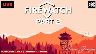 Live Stream - FireWatch Part 2 - Gameplay 2017 PC - Commentary - 3K