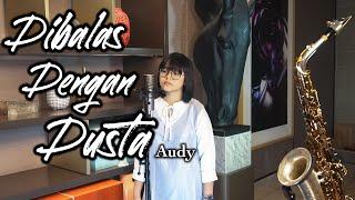 Download lagu Dibalas Dengan Dusta Audy Cinta Kuya Mp3