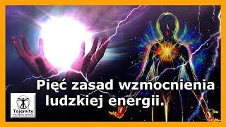 Pięć zasad wzmocnienia ludzkiej energii potrzebnych na co dzień