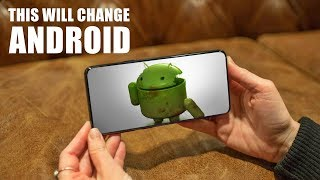 This Will Change ANDROID!