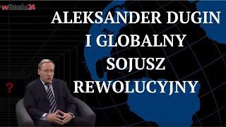 Rosyjska geopolityka: Aleksander Dugin i Globalny Sojusz Rewolucyjny | Geopolityka #103