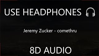 Jeremy Zucker   Comethru (8D Audio) 🎧