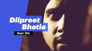 Dilpreet Bhatia - Raat Din (Select Edition) - songdew