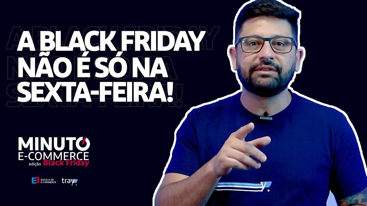 a Black Friday não é na sexta-feira?