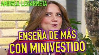 Andrea Legarreta SE PASO ENSEÑA DE MÁS con MINIVESTIDO