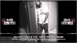 Mavado - Only If You [Mixed Feelings Riddim] October 2013