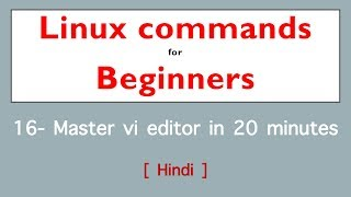 16. Master vi editor in 20 minutes | Top 20 Commands in Linux | Linux Commands for Beginners [Hindi]