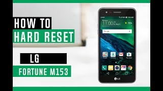 How to Hard Reset LG Fortune M153