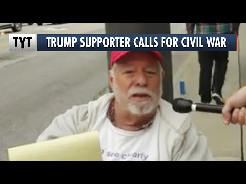 """Trump Supporter: """"How About Civil War, Let's Go For it."""""""