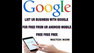 HOW TO LIST YOUR BUSINESS ON GOOGLE FOR FREE FROM UR ANDROID PHONE